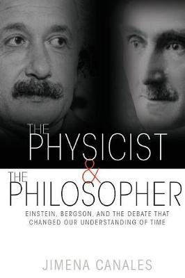 The Physicist and the Philosopher by Jimena Canales
