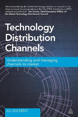 Technology Distribution Channels by Julian Dent