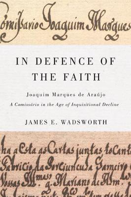 In Defence of the Faith by James E. Wadsworth