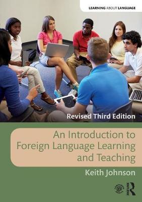 An Introduction to Foreign Language Learning and Teaching by Keith Johnson
