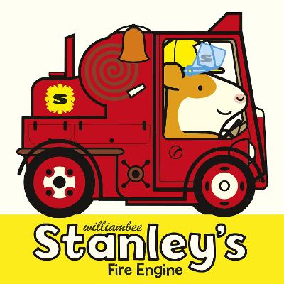 Stanley's Fire Engine by William Bee
