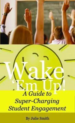 Wake 'Em Up! by Julie Smith