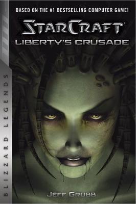 Starcraft: Liberty's Crusade by Jeff Grubb