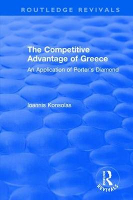 The The Competitive Advantage of Greece: An Application of Porter's Diamond by Ioannis Konsolas