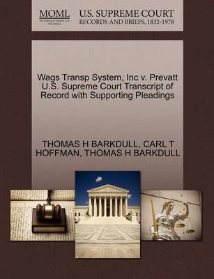 Wags Transp System, Inc V. Prevatt U.S. Supreme Court Transcript of Record with Supporting Pleadings by Thomas H Barkdull