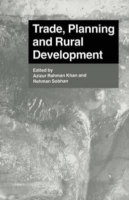 Trade, Planning and Rural Development by Azizur Rahman Khan
