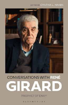 Conversations with Rene Girard: Prophet of Envy by Dr Rene Girard