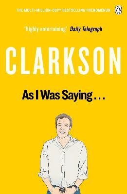 The As I Was Saying . . . by Jeremy Clarkson