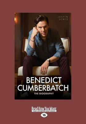 Benedict Cumberbatch: The Biography by Justin Lewis