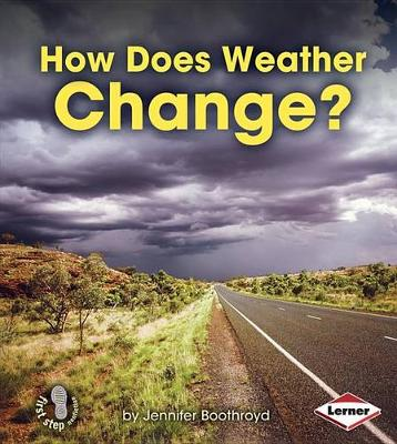 How Does Weather Change? by Jennifer Boothroyd