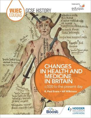 WJEC Eduqas GCSE History: Changes in Health and Medicine in Britain, c.500 to the present day by R. Paul Evans