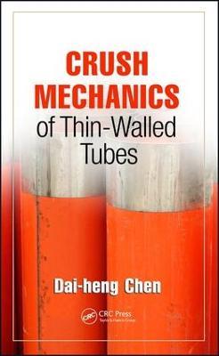 Crush Mechanics of Thin-Walled Tubes by Dai-heng Chen