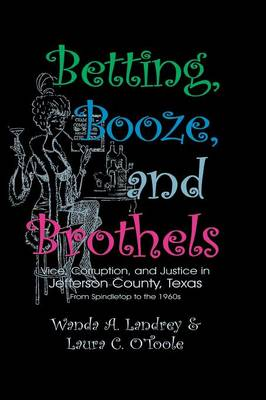 Betting Booze and Brothels by Wanda a Landrey