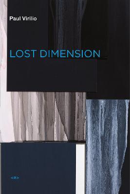 Lost Dimension by Paul Virilio
