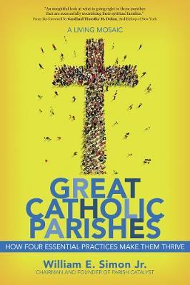 Great Catholic Parishes by William E. Simon
