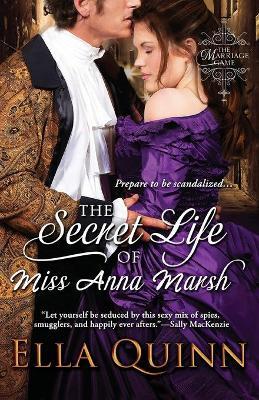 The Secret Life of Miss Anna Marsh by Ella Quinn