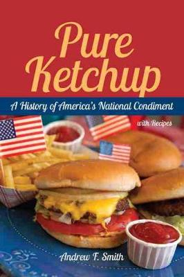 Pure Ketchup by Andrew F. Smith