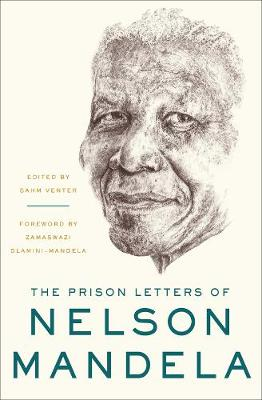 The Prison Letters of Nelson Mandela by Nelson Mandela