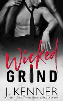 Wicked Grind by J Kenner