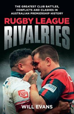 Rugby League Rivalries by Will Evans