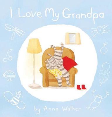 I Love my Grandpa by Anna Walker