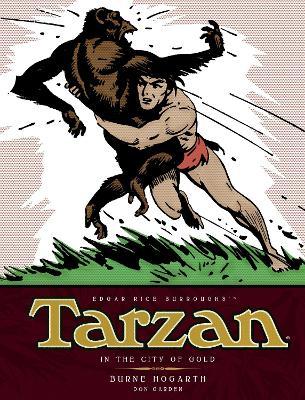 Tarzan Tarzan, In the City of Gold In the City of Gold v. 1 by Burne Hogarth