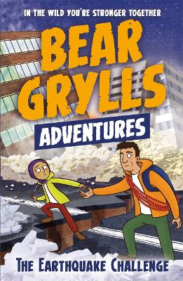 Bear Grylls Adventure 6: The Earthquake Challenge book