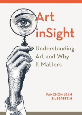 Art inSight: Understanding Art and Why It Matters book
