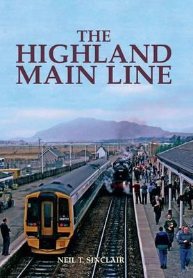 The Highland Main Line by Neil J. Sinclair