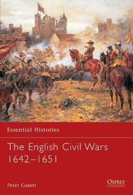The English Civil Wars 1642-1651 by Peter Gaunt