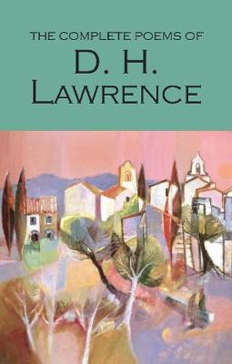 Complete Poems of D.H. Lawrence by Judith Lucy