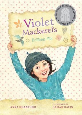 Violet Mackerel's Brilliant Plot (Book 1) by Anna Branford
