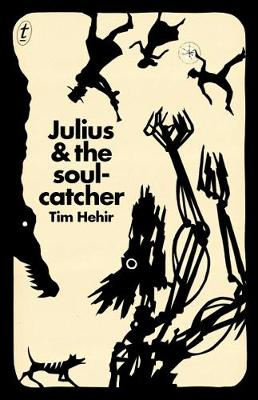 Julius And The Soulcatcher by Tim Hehir