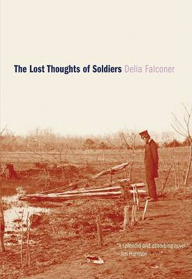 Lost Thoughts of Soldiers by Delia Falconer