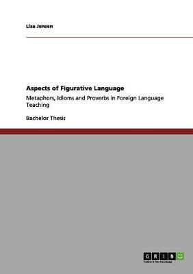 Aspects of Figurative Language by Jensen Lisa