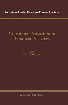 Consumer Protection in Financial Services by Peter Cartwright