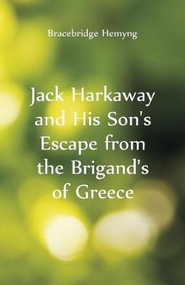 Jack Harkaway and His Son's Escape From the Brigand's of Greece by Bracebridge Hemyng
