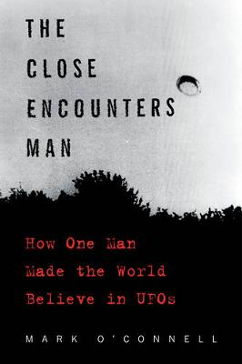 The Close Encounters Man by Mark O'Connell