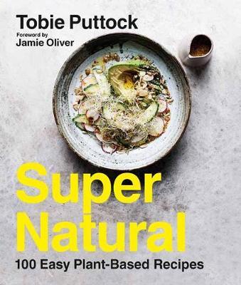SuperNatural: 100 Easy Plant-Based Recipes book