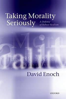 Taking Morality Seriously by David Enoch
