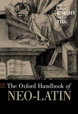 The Oxford Handbook of Neo-Latin by Sarah Knight