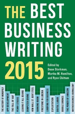 The Best Business Writing 2015 by Dean Starkman