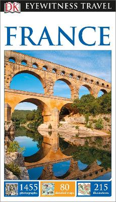 DK Eyewitness Travel Guide France by DK Eyewitness