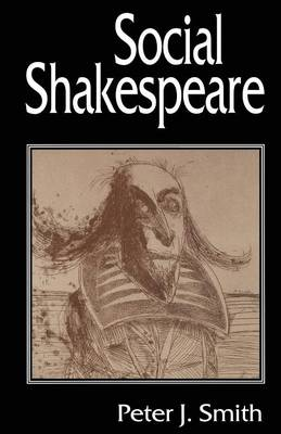Social Shakespeare by Peter J. Smith