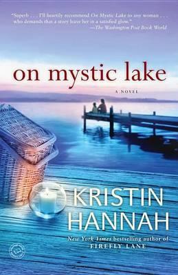 On Mystic Lake by Kristin Hannah