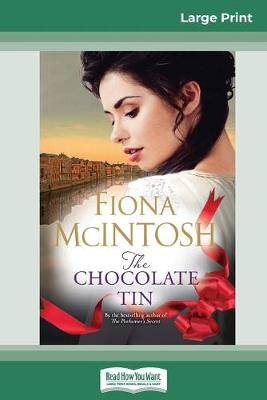 The The Chocolate Tin (16pt Large Print Edition) by Fiona McIntosh