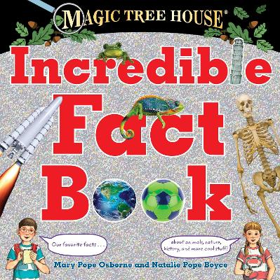 Magic Tree House Incredible Fact Book by Mary Pope Osborne