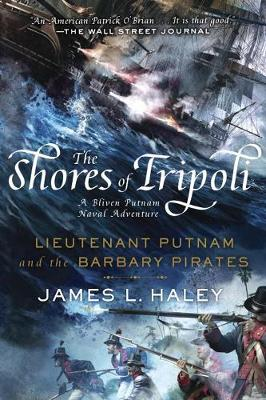 Shores Of Tripoli, The - No Longer Stocked by James L. Haley