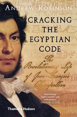 Cracking the Egyptian Code by Andrew Robinson