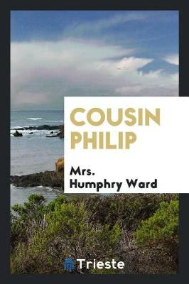 Cousin Philip by Mrs Humphry Ward